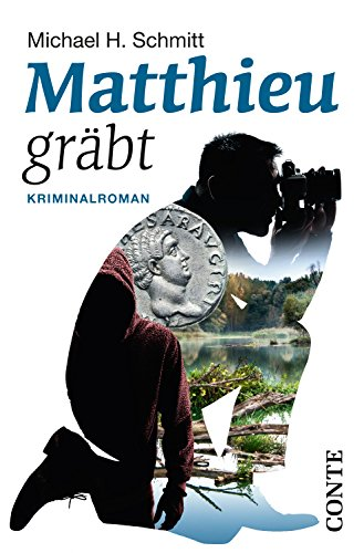 Matthieu gräbt: Kriminalroman