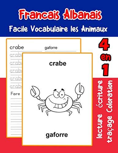 Francais Albanais Facile Vocabulaire les Animaux: De base Français Albanais fiche de vocabulaire pour les enfants a1 a2 b1 b2 c1 c2 ce1 ce2 cm1 cm2 ... animaux pour decrire une image en francais)