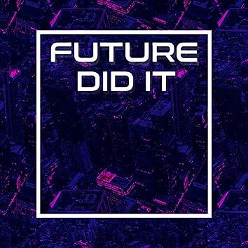 Future Did It