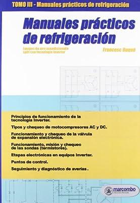Manuales Prácticos de Refrigeración III: Equipos de aire acondicionado SPLIT con tecnología Inverter (Spanish Edition)