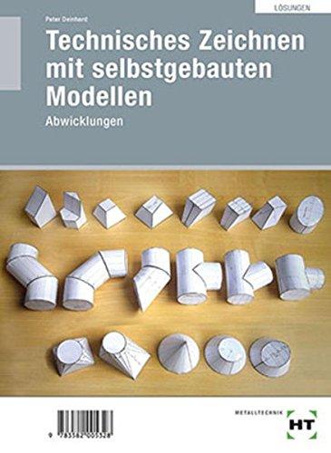 Technisches Zeichnen mit selbst gebauten Modellen · Abwicklungen: Lösungen zu HT 531