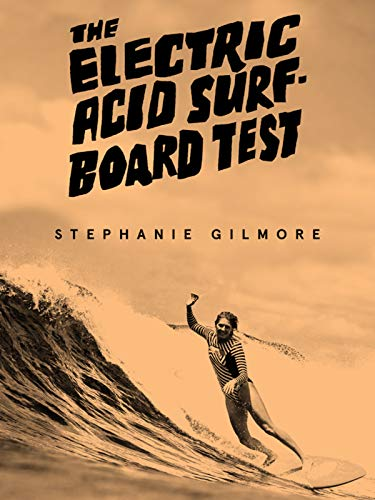 The Electric Acid Surfboard Test: Stephanie Gilmore