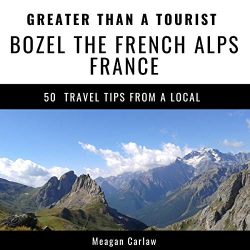 Greater Than a Tourist - Bozel the French Alps France audiobook cover art