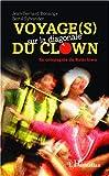 Voyage(s) sur la diagonale du clown - En compagnie du Bataclown