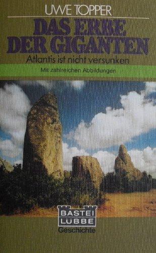 Das Erbe der Giganten. Atlantis ist nicht versunken