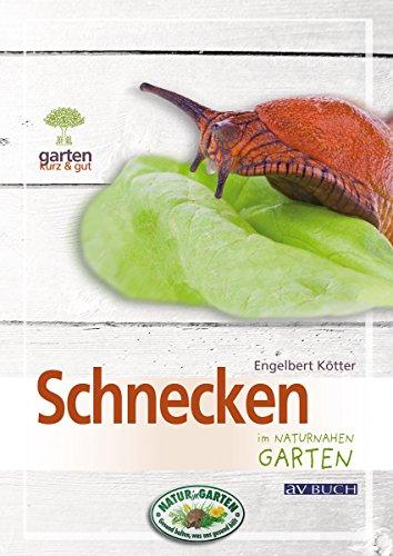 Schnecken: im naturnahen Garten (Gartenpraxis für Jedermann)