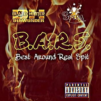 B.A.R.S. (Best Around Real Spit)
