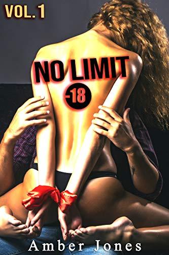 No Limit / Vol. 1/ (-18): Un Roman Érotique X Réservée Aux Adultes XXX
