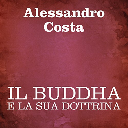 Il Buddha e la sua dottrina [The Buddha and His Doctrine] audiobook cover art