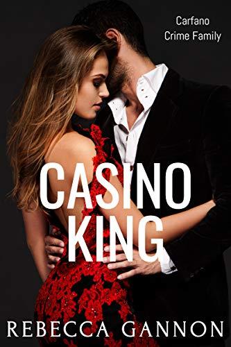 Casino King: A Dark Mafia Romance (Carfano Crime Family Book 1) by [Rebecca Gannon]