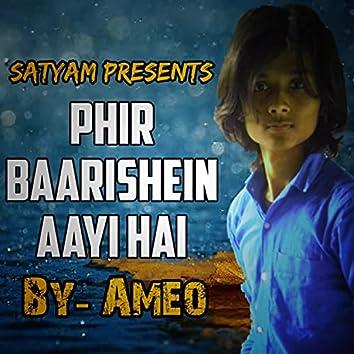 Phir Baarishein Aayi Hai