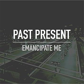 Emancipate Me