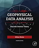 Geophysical Data Analysis: Discrete Inverse Theory (English Edition)