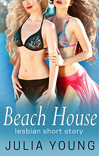 Beach House: First Time Lesbian FF Short Story