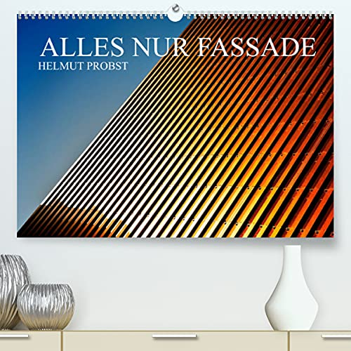Alles nur Fassade/CH-Version (Premium, hochwertiger DIN A2 Wandkalender 2022, Kunstdruck in Hochglanz)