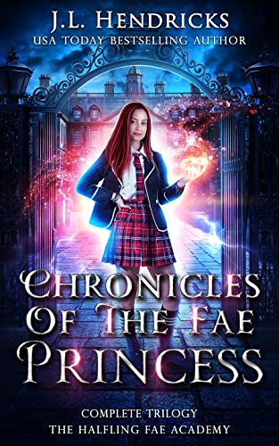 Chronicles of the Fae Princess: The Halfling Fae Academy: Complete Trilogy (English Edition)