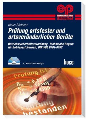 Prüfung ortsfester und ortsveränderlicher Geräte: Betriebssicherheitsverordnung, Technische Regeln für Betriebssicherheit (TRBS), DIN VDE 0701-0702