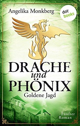 DRACHE UND PHÖNIX - Band 5: Goldene Jagd