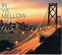 IN YA MELLOW TONE 6.5(ヴィレッジヴァンガード限定盤)