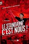 Le Standard, c'est nous !: Un club mythique qui appartient à ses supporters par Ghéraille