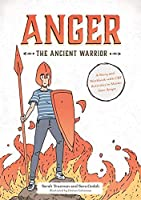 Anger the Ancient Warrior: A Story and Workbook With Cbt Activities to Master Your Anger