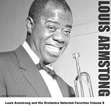 Louis Armstrong and His Orchestra Selected Favorites, Vol. 8