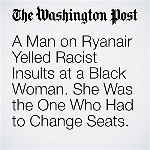 A Man on Ryanair Yelled Racist Insults at a Black Woman. She Was the One Who Had to Change Seats. copertina