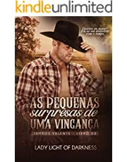 As Pequenas Surpresas De Uma Vingança (Série Irmãos Valente Livro 3)