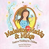 Madeleine, Maddy & Midge: Positive Thinking for Children