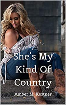 She's My Kind Of Country by [Amber M. Kestner]