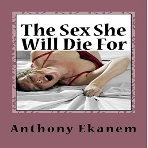 The Sex She Will Die For audiobook cover art