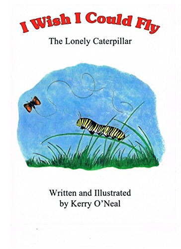 I Wish I Could Fly: The Lonely Caterpillar (English Edition)
