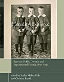 Heredity Explored: Between Public Domain and Experimental Science, 1850–1930 (Transformations: Studies in the History of Science and Technology)