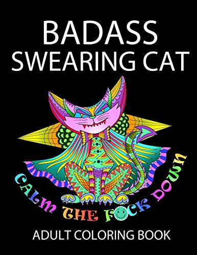 Price comparison product image Badass Swearing Cat: Calm the F*ck Down (swearing coloring book for adults)