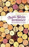 Populäre Wein-Irrtümer - Ein unterhaltsames Lexikon