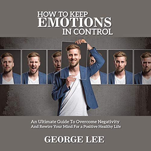How to Keep Emotions in Control cover art