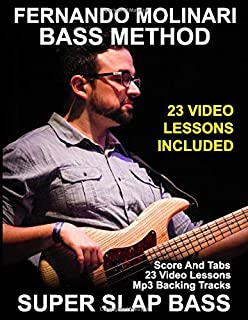 Super Slap Bass Method: BOOK + 23 VIDEO LESSONS + MP3 BACKING TRACKS. A complete bass method dedicated to the Slap Technique.