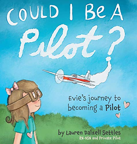Compare Textbook Prices for Could I Be a Pilot?: Evie's Journey to Becoming a Pilot  ISBN 9781525557699 by Settles, Lauren Dalzell