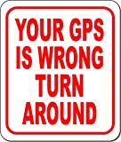 Your GPS is Wrong Turn Around Aluminum Composite Outdoor Sign 15