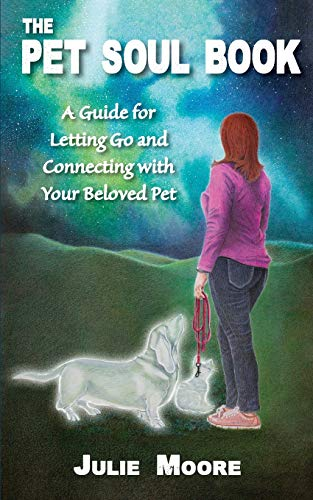 The Pet Soul Book: A Guide for L...