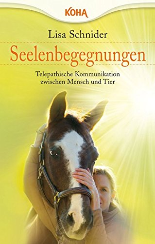 Seelenbegegnungen: Telepathische Kommunikation zwischen Mensch und Tier