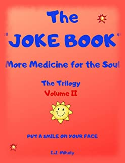 The Joke Book: More Medicine for the Soul (Trilogy Book 2)