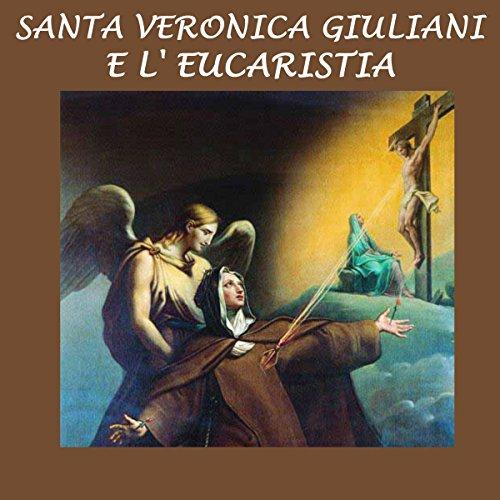 Santa Veronica Giuliani e l'Eucaristia   Antonino da Castellammare