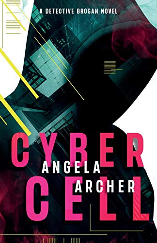 Cyber Cell (A Detective Brogan Novel, Band 1)