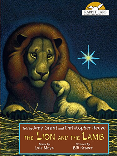 The Lion and the Lamb, Told by Amy Grant and Christopher Reeve