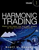 Harmonic Trading, Volume One: Profiting from the Natural Order of the Financial Markets (English Edition)