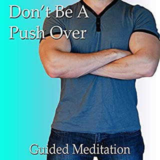 Stop Being a Pushover Guided Meditation     Inner Strength & Confidence, Self-Worth, Silent Meditation, Self Help Hypnosis & Wellness              By:                                                                                                                                 Val Gosselin                               Narrated by:                                                                                                                                 Val Gosselin                      Length: 41 mins     6 ratings     Overall 4.3