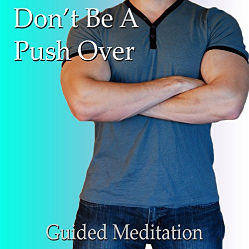 Stop Being a Pushover Guided Meditation audiobook cover art
