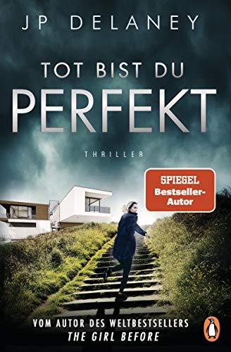 Tot bist du perfekt: Thriller – Der internationale Bestseller