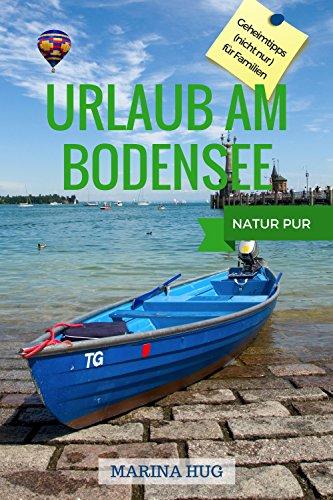 Urlaub am Bodensee: Geheimtipps (nicht nur) für Familien, Natur pur